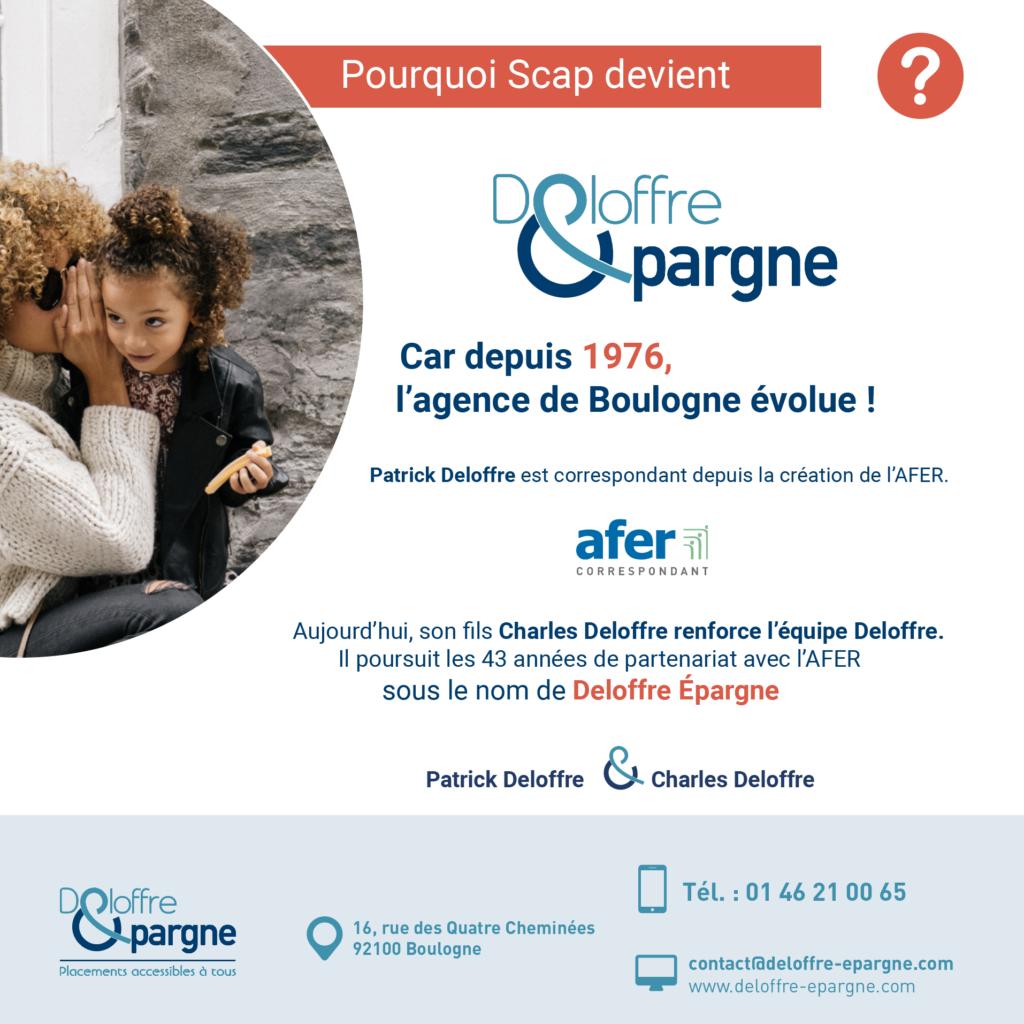 Car depuis 1976, l'agence de Boulogne évolue ! Patrick Deloffre est correspondant AFER depuis la création AFER. Aujourd'hui, son fils Charles Deloffre, renforce l'équipe et poursuit l'aventure familiale sous le nom de Deloffre épargne